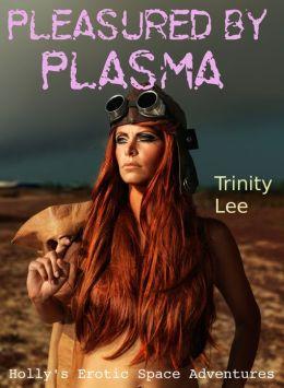 Pleasured by Plasma