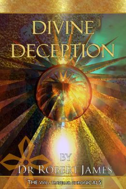 Divine Deception: The Will Traveller Chronicals
