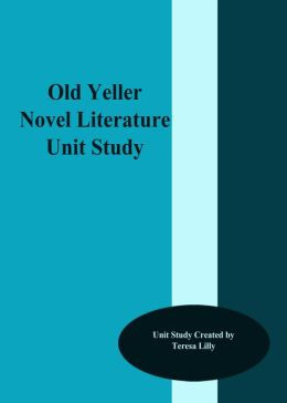 Old Yeller Novel Literature Unit Study