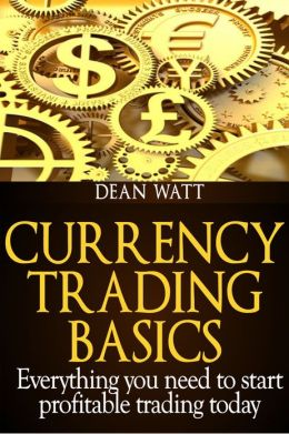 Currency Trading Basics: Everything you need to start profitable trading today