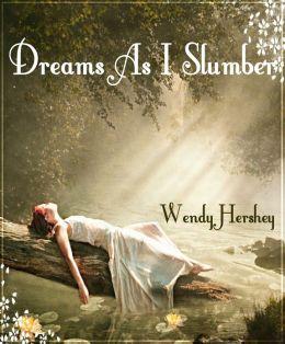 Dreams As I Slumber