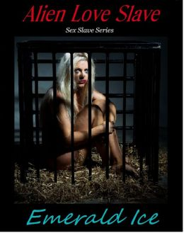 Alien Love Slave (Sex Slave Series #1)