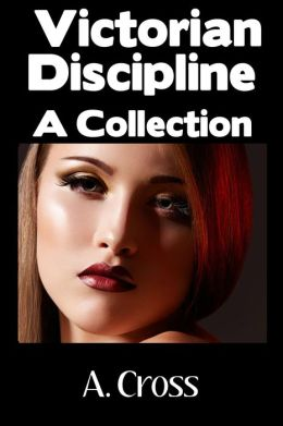 Victorian Discipline: A Collection