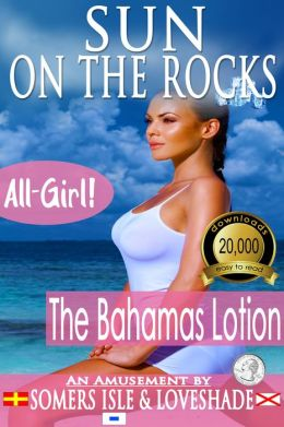 Sun on the Rocks: All-Girl - The Bahamas Lotion.