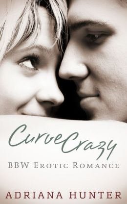 Curve Crazy (BBW Erotic Romance Anthology - Plus Size Loving)