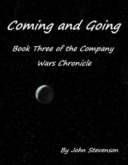 Coming and Going: Book Three of the Company Wars Chronicle
