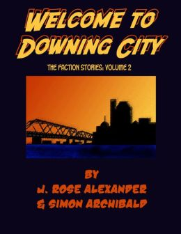 Welcome to Downing City: The Faction Stories Vol 2