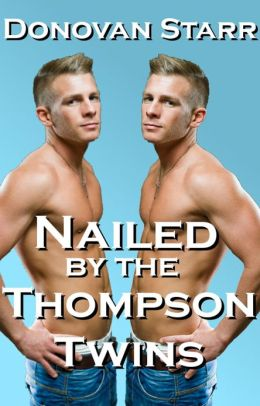 Nailed by the Thompson Twins: A Gay Threesome Sex Story