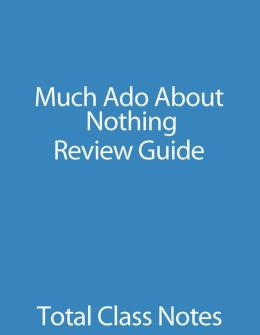 Much Ado About Nothing: Review Guide