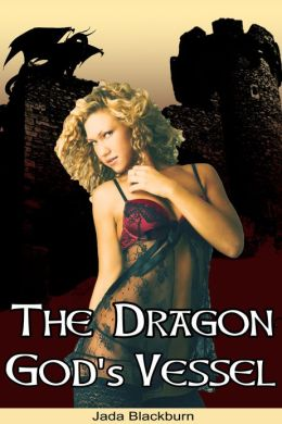 The Dragon Gods Vessel (Monster Breeding Dragon Shifter Erotic Romance)