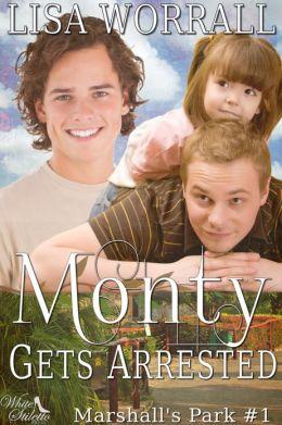 Monty Gets Arrested (Marshall's Park #1)