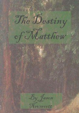 The Destiny of Matthew