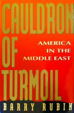 Cauldron of Turmoil: America in the Middle East