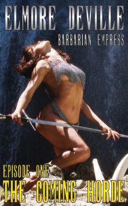 The Coming Horde - Episode 1 (Barbarian Empress - Hardcore Erotic-Fantasy)