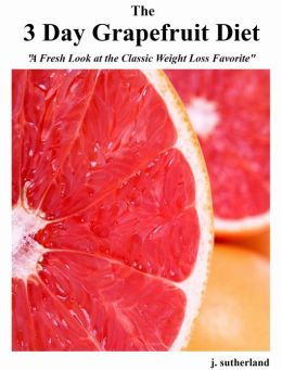 The 3 Day Grapefruit Diet
