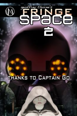 Thanks to Captain Go (Fringe Space #2)