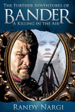 A Killing in the Air: The Further Adventures of Bander