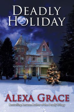 Deadly Holidays (A Deadly Trilogy Christmas Novella)