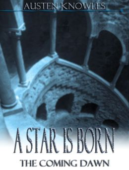 A Star is Born: The Coming Dawn: Book I
