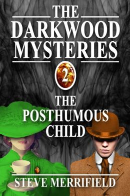 The Darkwood Mysteries: The Posthumous Child