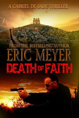 Death of Faith (A Gabriel De Sade Thriller, book 3)