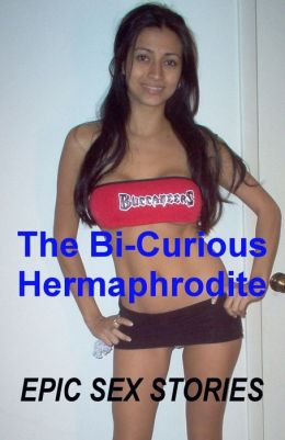 The Bi-Curious Hermaphrodite