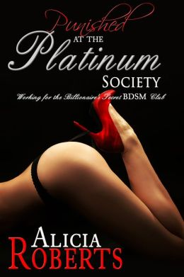 Punished at the Platinum Society: Working for the Secret BDSM Club
