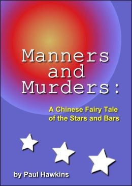 Manners and Murders: A Chinese Fairy Tale of the Stars and Bars