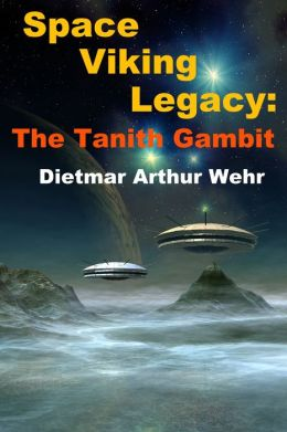 Space Viking Legacy: The Tanith Gambit