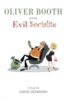 Oliver Booth and the Evil Socialite