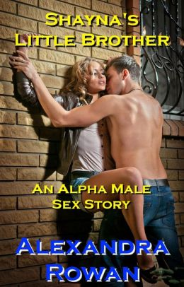 Shayna's Little Brother: An Alpha Male Sex Story (bdsm, voyeurism, exhibitionism)