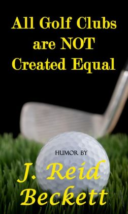 All Golf Clubs are NOT Created Equal