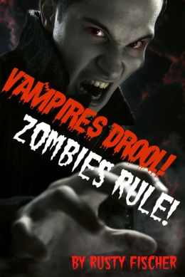 Vampires Drool! Zombies Rule! A YA Paranormal Novel