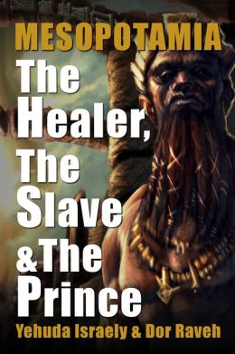 Mesopotamia: The Healer, the Slave and the Prince