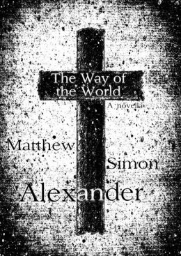 The Way of the World: A Novella