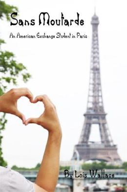 Sans Moutarde, An American Teen in Paris