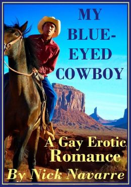 My Blue-Eyed Cowboy (A Gay Erotic Romance)