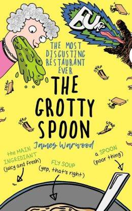 The Grotty Spoon: The Grottiest Story Ever Told