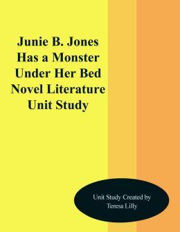 Junie B. Jones Has a Monster Under Her Bed Novel Literature Unit Study