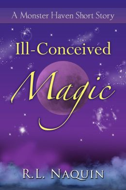 Ill-Conceived Magic: A Monster Haven Short Story