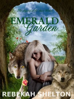 Emerald Garden (The Legend of the Snow Wolves - Book 4)