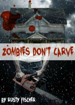 Zombies Don't Carve: A YA Holiday Story