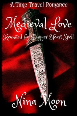 Time Travel Romance: Medieval Love: Reunited by Dagger Heart Spell