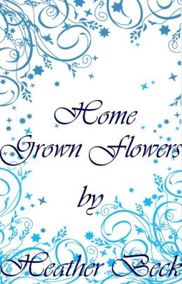 Home Grown Flowers (The Horror Diaries Vol.16)
