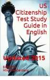 Book Cover Image. Title: US Citizenship Test Study Guide in English, Author: Mike Swedenberg