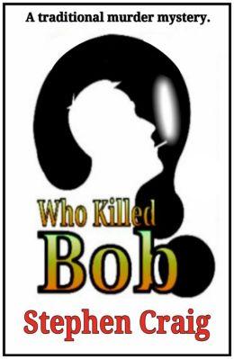 Who Killed Bob?