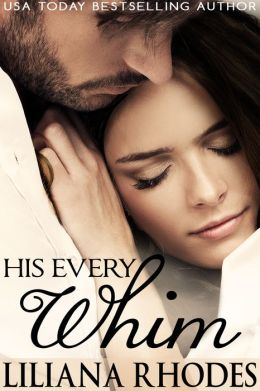 His Every Whim Liliana Rhodes