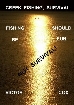 Creek Fishing, Survival