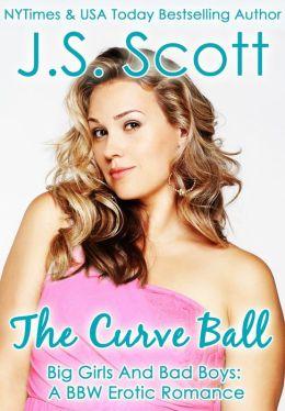 The Curve Ball (Big Girls And Bad Boys: A BBW Erotic Romance)