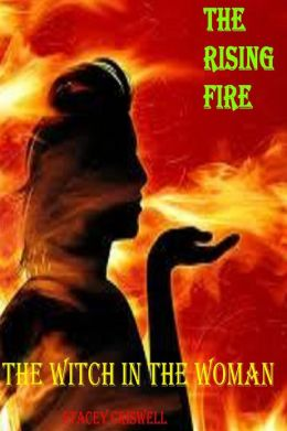 The Rising Fire (The Witch in the Woman Book One)